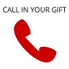 Call in Your Gift